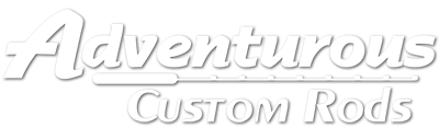 Adventurous Custom Rods